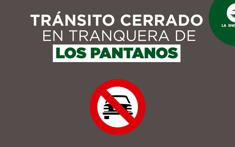 CIERRE DE TRANQUERA DE LOS PANTANOS POR OBRAS DE DESAGÜE EN TRAMO FINAL